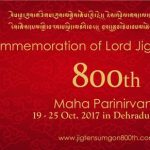 800th Commemoration of Lord Jigten Sumgon's Maha Parinirvana